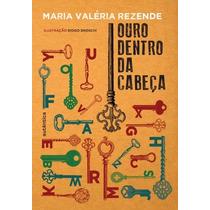 Frete Grátis - Ouro Dentro Da Cabeça - Maria Valéria Rezende
