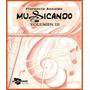 Musicando - Libro 3 Y 4 + Libro Guía Para El Maestro Con Cd