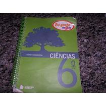 Ciências 6º Ano. Coleção Eu Gosto Mais.edição 2012