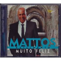 Cd Mattos Nascimento - Muito Feliz [original]