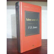 Sabor A Muerte. P. D. James. Ediciones Altaya.