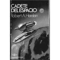 Cadete Del Espacio - Heinlein Robert - Libro