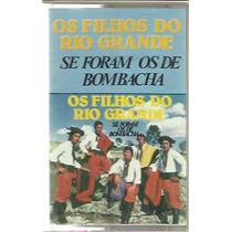 Fita Cassete Os Filhos Do Rio Grande Se Foram De Bombacha