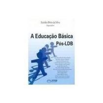 Livro A Educação Básica Pós-ldb Eurides Brito Da Silva
