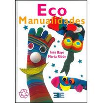 Manualidades Con Productos Reciclables
