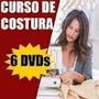 Curso De Corte E Costura Passo A Passo 6 Dvds Frete Grátis