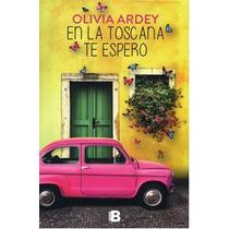 En La Toscana Te Espero - Olivia Ardey - Bv/s