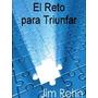 JIM ROHN - EL RETO PARA TRIUNFAR