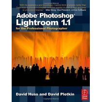 Adobe Photoshop Lightroom 1.1 For The Professional Photog...