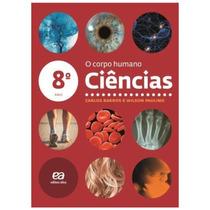 Livro: Ciências - O Corpo Humano - 8º Ano