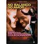 Dvd No Balanço Do Amor - Edição Especial Para Colecionado