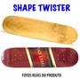 Shape Skate Profissional Twister Sem Lixa Barato