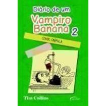 Diário De Um Vampiro Banana 2: Conde Crápula Tim Collins