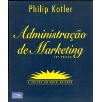 Administração De Marketing - Philip Kotler 10ª Frete Grátis