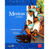 Mexicas - Indigenas De Mesoamerica 2 - Romero / Nostra