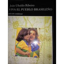 Viva El Pueblo Brasileño. Joao Ubaldo Ribeiro