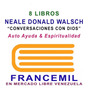 •NEALE DONALD WALSCH  LIBROS DE AUTOAYUDA