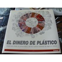 Libro El Dinero De Plastico, Trae 70 Paginas Sobre Historia