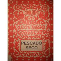 Recetario Popular Conasupo ( Pescado Seco ) ( 1971 )