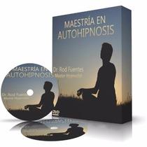 Domina La Auto Hipnosis Con Maestría - Rod Fuentes