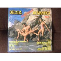 Vinil- Década Romantica - Explosiva - Vol.ii - Ótimo Estado