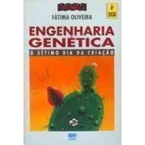 Engenharia Genetica O Setimo Dia Da Criacao - Livro