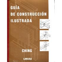 Guia De Construccion Ilustrada - Ching / Limusa