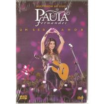 Dvd Paula Fernandes - Um Ser Amor Multishow Ao Vivo - Novo**