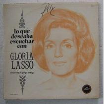 Gloria Lasso / Lo Que Deseaba Escuchar 1 Disco Lp Vinilo