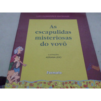 Livro As Escapulidas Misteriosas Do Vovô