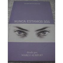 Nunca Estamos Sós - Marcelo Cezar