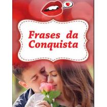 Frases Da Conquista - Original + Bonus