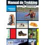 Manual De Trekking Aventura Equipamento E Técnicas