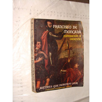 Libro Francisco De Moncada , Expedicion A Oriente , 186 Pagi