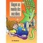 Livro Viagem Ao Mundo Dos Microbios Samuel Murgel Branco