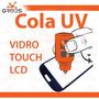 Cola Uv Para Celular Vidro Adesivo Touch Lcd Lente Importada