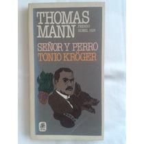 Señor Y Perro. Tonio Kröger. Thomas Mann