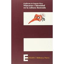 Mascaras E Identidad En La Cultura Ilustrada (p Envío Gratis