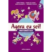 Livro Matemática 3º Ano Agora Eu Sei! Ed: Scipione