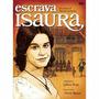 Novela Escrava Isaura Qualidade Digital Frete Grátis
