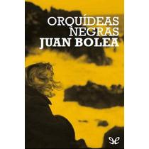 Bolea Juan , Orquideas Negras , Libro