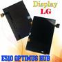 Display Lg E510 Optimus Hub Excelente Calidad Nuevo