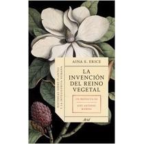 La Invencion Del Reino Vegetal Aina Erice + Regalo