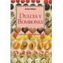 Libro Dulces Y Bombones, Reposteria Pasteleria + Regalo