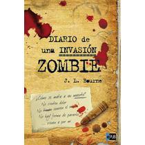 Diario De Una Invasion Zombie - J L Bourne - Libro