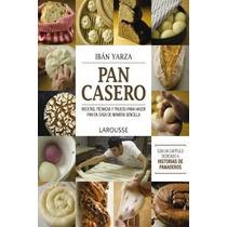 Pan Casero: Recetas, Técnicas Y Trucos Para Hac Envío Gratis