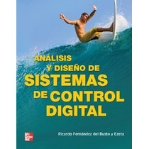 Libro Análisis Y Diseño De Sistemas De Control Digital