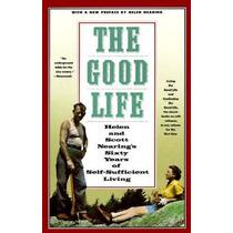 Libro The Good Life: Helen And Scott Nearing