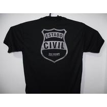 Camiseta Personalizada Estado Civil Solteiro Eb Pelopes