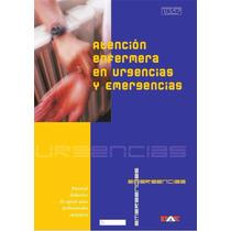 Libro: Atención Enfermera En Urgencias Y Emergencias: - Pdf